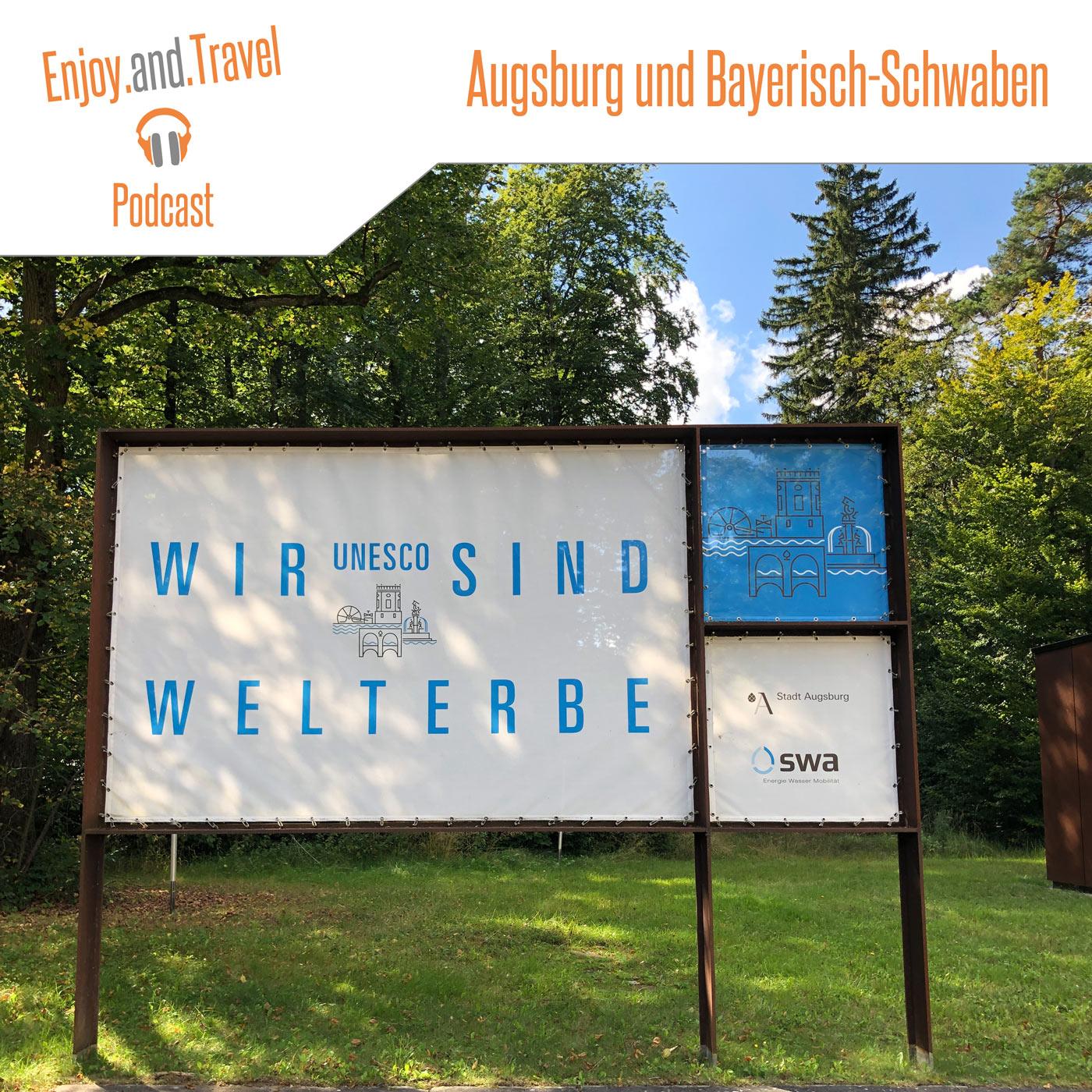 Augsburg und Bayerisch-Schwaben mit einem wir sind Welterbe Schild